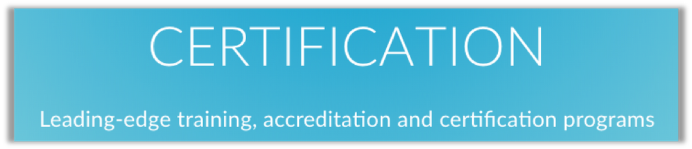 Certification: Leading-edge training, accreditation and certification programs