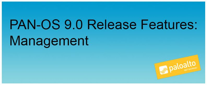 Graphic banner of PAN-OS 9.0 Release Features: Management