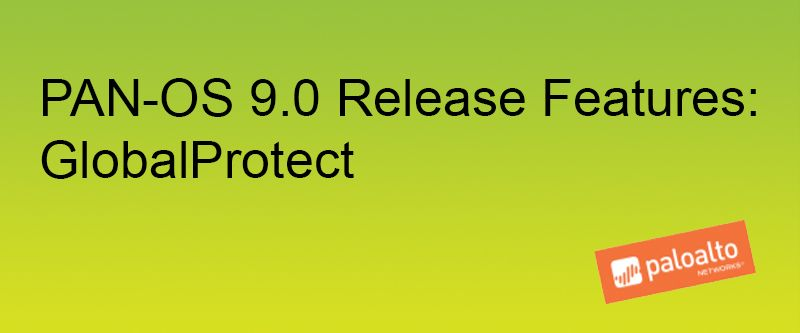 Graphic banner for PAN-OS Release Features: GlobalProtect