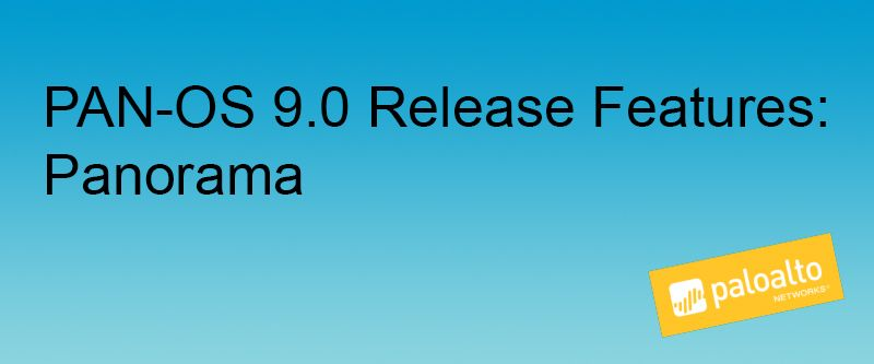 Graphic banner for PAN-OS 9.0 Release Features: Panorama