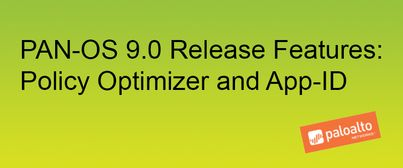 Graphic banner of PAN-OS 9.0 Release Features: Policy Optimizer and App-ID