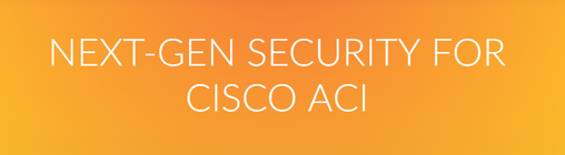 Graphic banner for Next-Gen Security for Cisco ACI