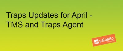 PAN graphic stating Traps Updates for April - MS and Traps Agent