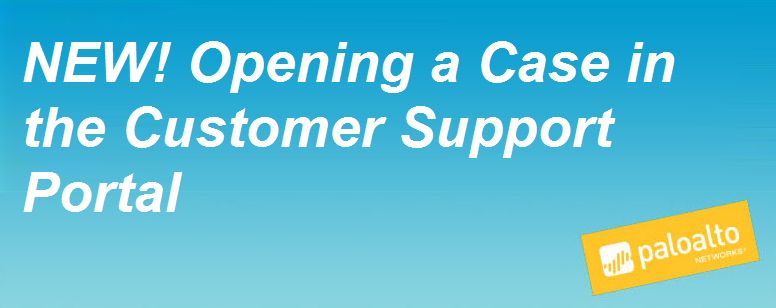 NEW! Opening a support case in the customer support portal
