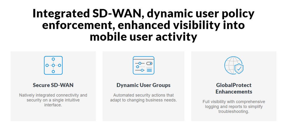 Integrated SD-WAN, dynamic user policy enforcement, enhanced visibility into mobile user activity
