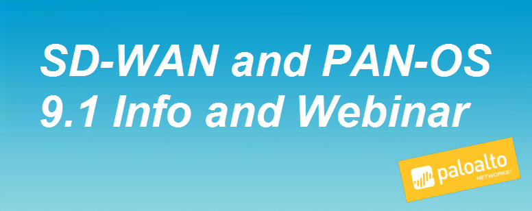 SD-WAN and PAN-OS 9.1 Info and Webinar