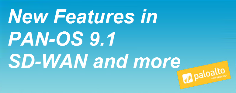 New Features in PAN-OS SD-WAN and more