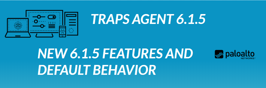 Traps Agent 6.1.5 - New 6.1.5 Features and Default Behavior.png