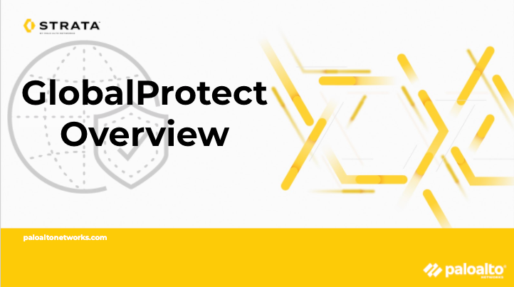 GlobalProtect Overview