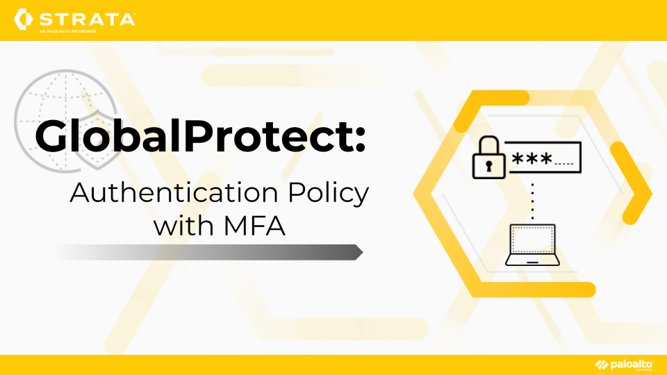 GlobalProtect: Authentication Policy with MFA