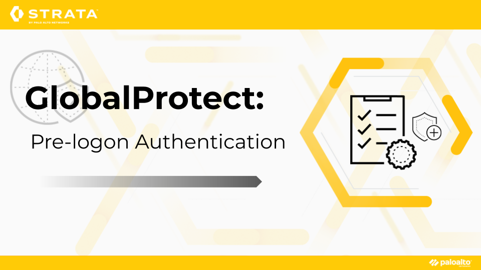 GlobalProtect: Pre-Logon Authentication