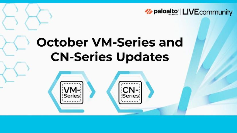 October VM-Series and CN-Series Updates